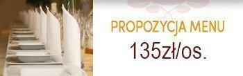 Propozycja menu bankietowe -135zł