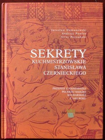Sekrety kuchmistrzowskie Stanisława Czernieckiego