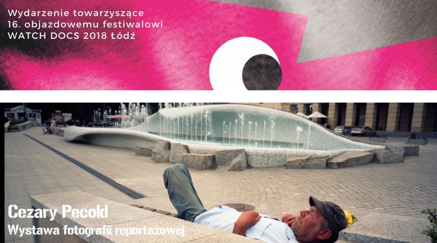 Wystawa fotografii reportażowej Watch Docs Łódź