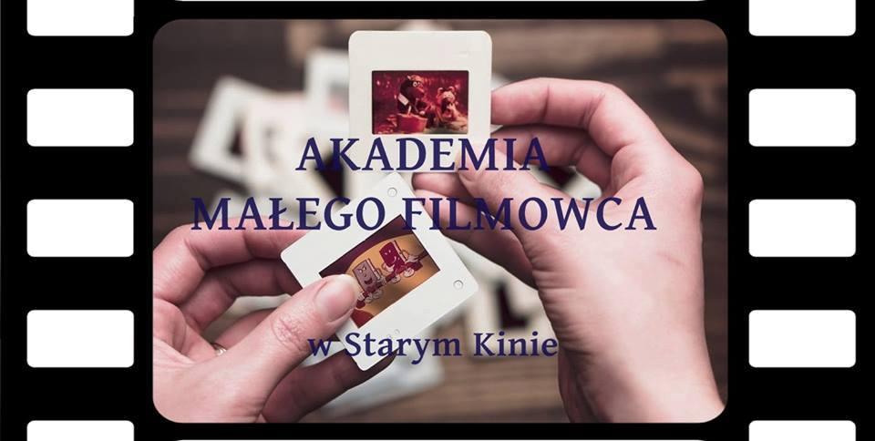 Akademia Małego Filmowca w Starym Kinie