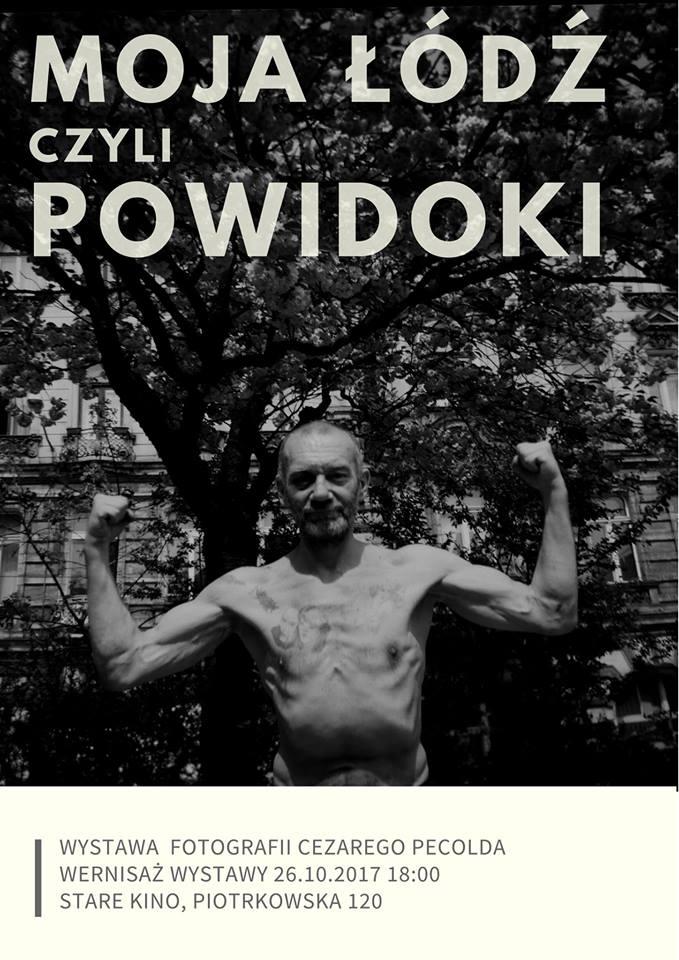 Moja Łódź, czyli Powidoki. Wystawa Cezarego Pecolda w Starym Kinie