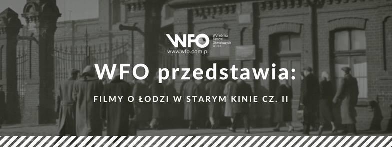WFO przedstawia: Filmy o Łodzi w Starym Kinie