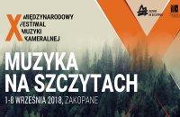 """X Międzynarodowy Festiwal Muzyki Kameralnej """"Muzyka na Szczytach"""""""