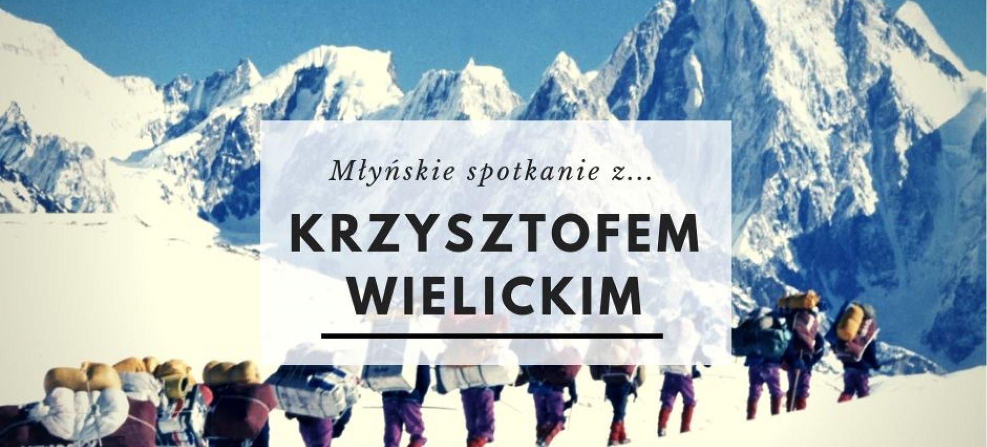 Młyńskie spotkanie z Krzysztofem Wielickim