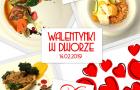 Walentynki w Dworskiej Restauracji (14.02.2018)