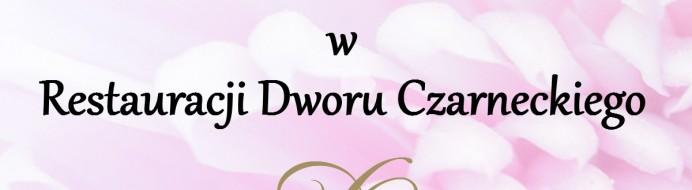 Dzień Matki w Restauracji Dworu Czarneckiego