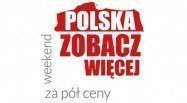 Polska zobacz więcej - weekend za pół ceny.