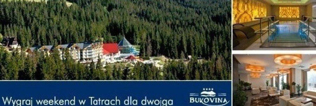 Wygraj weekend z klasą  w BUKOVINA Terma Hotel Spa